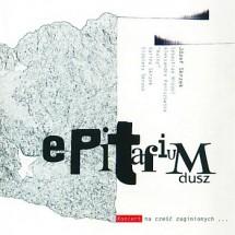 Epitafium Dusz – Koncert na cześć zaginionych… (2003)